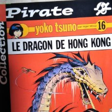 Cómics: COLLECTION PRIRATE YOJO TSUNO LE DRAGON DE HONG KONG YOKO TSUNO PAR ORGER LELOUP 16. Lote 211656740