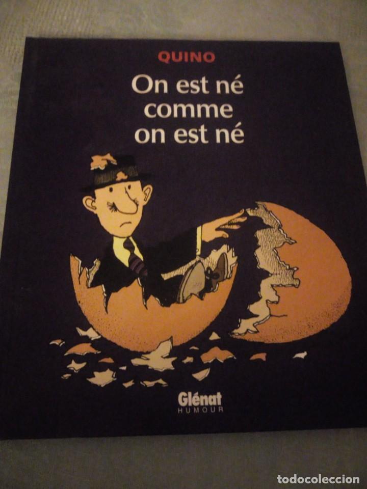 QUINO ON EST NÉ COMME ON EST NÉ,2002,FRANCES (Tebeos y Comics - Comics Lengua Extranjera - Comics Europeos)