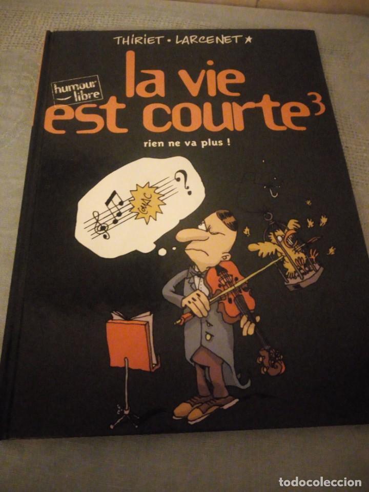 THIRIET LARCENET LA VIE EST COURTE 3, AÑO 2000,HUMOR FRANCES. (Tebeos y Comics - Comics Lengua Extranjera - Comics Europeos)