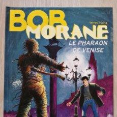 Cómics: BOB MORANE. LE PHARAON DE VENISE. VERNES/ CORIA. LE LOMBARD. EN FRANCÉS. Lote 215424126