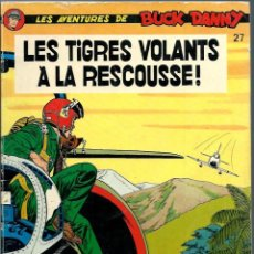 Cómics: BUCK DANNY Nº 27 - LES TIGRES VOLANTS A LA RESCOUSSE, DUPUIS 1979, FRANCES, TAPA BLANDA, BUEN ESTADO. Lote 216903878