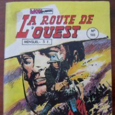 Cómics: LA ROUTE DE L'OUEST Nº 103 - MAYO 1983 - EDICIÓN EN FRANCÉS. Lote 217458311