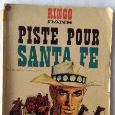 Cómics: PISTE POUR SANTA FE - RINGO DANS - AÑO 1967 - WILLIAM VANCE- EDITA D ARGAUD. Lote 218799797