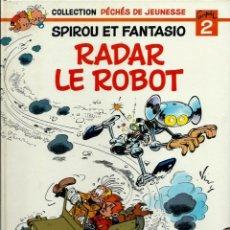 Cómics: FRANQUIN - SPIROU ET FANTASIO - RADAR LE ROBOT - COL. PECHES DE JEUNESSE Nº 2 - DUPUIS 1984. Lote 218883092