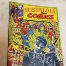Cómics: NOSTALGIA ABOUT COMICS - INGLÉS -1991 - 68 PÁGINAS-30X21 CM. Lote 219585920