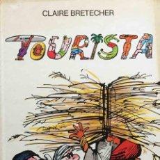 Cómics: TOURISTA. CLAIRE BRETECHER. FRANCÉS. Lote 221882408