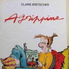 Cómics: AGRIPPINE. CLAIRE BRETÉCHER. DARGAUD. FRANCÉS. Lote 221883138