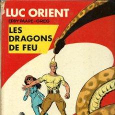 Cómics: LUC ORIENT Nº 1 - LES DRAGONS DE FEU - DARGAUD 1969 - JOURNAL TINTIN - EN FRANCES - VER DESCRIPCION. Lote 222126812