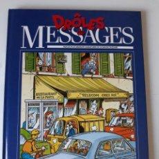 Cómics: DRÔLES DE MESSAGES (CABANES, GILLON, MARGERIN, BENOIT, PÉTILLON ETC.) -. Lote 222818352