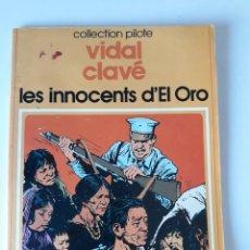 Cómics: LES INNOCENTS DE´EL ORO - VIDAL / CLAVÉ - DARGAUD EDITEUR. Lote 222820595