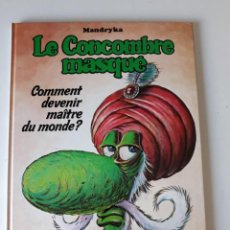 Cómics: LE CONCOMBRE MASQUÉ: COMMENT DEVENIR MAÎTRE DU MONDE? - MANDRYKA. Lote 222821635