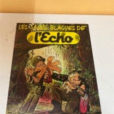Cómics: LES SALES BLAGUES DE L' ECHO. Lote 226957475