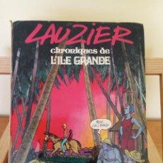 Cómics: LAUZIER - CHRONIQUES DE L´ILE GRANDE. Lote 229791125