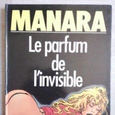 Cómics: MANARA. LE PARFUM DE L'INVISIBLE. L'ÉCHO DES SAVANES /ALBIN MICHEL. 1987. EN FRANCÉS.. Lote 239376405