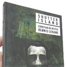 Cómics: SHUTTER ISLAND - CHRISTIAN DE METTER / DENNIS LEHANE. Lote 253626660