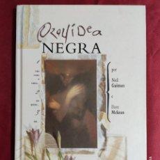 Cómics: ORQUIDEA NEGRA. NEIL GAIMAN. DAVE MCKEAN. PRIMEIRA EDIÇAO. 2006. EN PORTUGUES. Lote 255002695