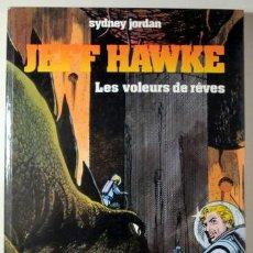 Cómics: JORDAN, SYDNEY - JEFF HAWKE. LES VOLEURS DE RÊVES - PARIS 1985 - ILUSTRADO - EDITION ORIGINALE. Lote 260001135
