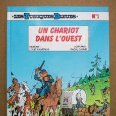 Cómics: LES TUNIQUES BLEUES N°1: UN CHARIOT FANS L'OUEST (DUPUIS, 2007). POR LOUIS SALVÉRIUS Y RAOUL CAUVIN.. Lote 262808700