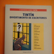 Cómics: TINTIN, DIVERTIMENTO DE ESCRITORES. RELATOS BREVES DE 9 ESCRITORES ALREDEDOR DE PERSONAJES DE TINTI. Lote 263079295