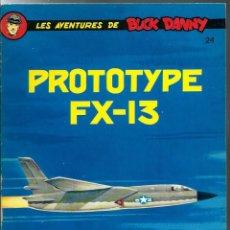 Cómics: BUCK DANNY Nº 24 - PROTOTYPE FX-13 - DUPUIS 1977 - EN FRANCES - TAPA BLANDA - COMO NUEVO. Lote 276369618