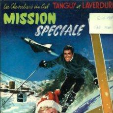 Cómics: TANGUY ET LAVERDURE - MISSION SPECIALE - DARGAUD EDITEUR 1968 - EDITION ORIGINALE E.O., EN FRANCES. Lote 276404023