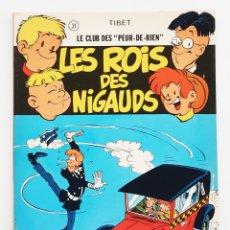 Cómics: LES ROIS DES NIGAUDS LE CLUB DES PEUR DE RIEN PAR TIBET - COLLECTION VEDETTE -1974. Lote 277504823