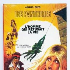 Cómics: LES PANTHERES - L' HOMME QUI REFUSAIT LA VIE - JEUNE EUROPE - LOMBARD - AIDANS & GREG - 1974. Lote 277510153