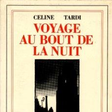 Cómics: VOYAGE AU BOUT DE LA NUIT (FUTUROPOLIS/GALLIMARD, 1988) DE CELINE Y TARDI. 382 PGS.. Lote 277533958