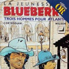 Cómics: COMIC BLUEBERRY EDICION DE ORO EN FRANCES/ TROIS HOMMES POUR ATLANTA, Nº8 AÑO 2000, COMO NUEVO.. Lote 278229783