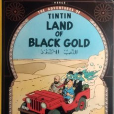 Cómics: THE ADVENTURES OF TINTÍN : LAND OF BLACK GOLD / HERGÉ. GREAT BRITAIN : A MAGNET BOOK, 1982.. Lote 280324263