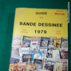 Cómics: GUIDE DE LA BANDE DESSINEE (COMICS) 1979. EDITIONS HORUS. 2500 REFERENCES 2400 FOTOS.. Lote 286244123