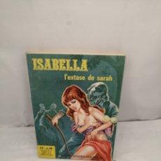 Cómics: ISABELLA, LA DUCHESSE DU DIABLE, NUM. 45: L EXTASE DE SARAH (PREMIÈRE ÉDITION). Lote 287979503