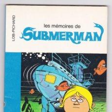 Cómics: DARGAUD 16/22 - LES MEMOIRES DE SUBMERMAN - MBE. Lote 289332003
