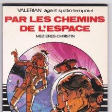 Cómics: DARGAUD 16/22 - VALERIAN - PAR LES CHEMINS DE L'ESPACE - MBE. Lote 289332233
