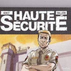Cómics: HAUTE SECURITE (REPERAGES) - LOTE TOMOS 1 Y 2 - CICLO COMPLETO - CALLEDE/GIHEF. Lote 289597543