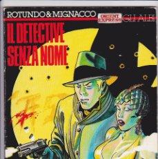 Cómics: IL DETETIVE SENZA NOME (ALBI DI ORIENT EXPRESS 10) - ROTUNDO/MIGNACCO. Lote 289602793