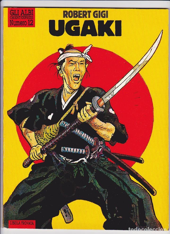 UGAKI (ALBI DI ORIENT EXPRESS 12) - ROBERT GIGI (Tebeos y Comics - Comics Lengua Extranjera - Comics Europeos)
