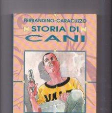 Cómics: STORIA DI CANI - FERRANDINO/CARACUZZO - GRANATA PRESS. Lote 289605108