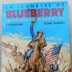 Cómics: BLUEBERRY: LA SOLUTION PINKERTON - EN FRANCÉS - CORTEGGIANI - BLANC-DUMONT. Lote 289804963
