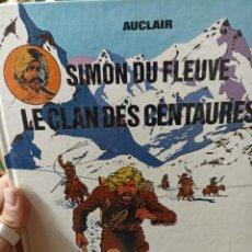 Cómics: AUXILIAR. SIMON DU FLEUVE. LE CLAN DES CENTAURES. Lote 291871593