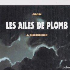 Cómics: LES AILES DE PLOMB (DELCOURT) - 4- RESURRECTION - 1ª ED. 2006 - GIBELIN. Lote 296578223