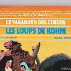 Cómics: LE VAGABOND DES LIMBES (DARGAUD) - 12 - LES LOUPS DE KHOM - 1ª ED. 04/1985 - GODARD/RIBERA. Lote 296579898