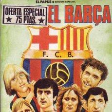 Cómics: COMIC F.C.BARCELONA EDICION ESPECIAL EL PAPUS 1982 EDICIONES AMAIKA. Lote 26351594