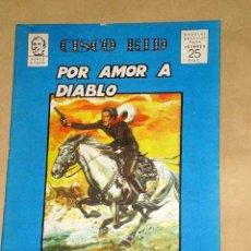Cómics: CHITO: CISCO KID, POR AMOR A DIABLO. POR ROD REED Y JOSÉ LUIS SALINAS. GRAFIMART 1976. +++. Lote 27245700
