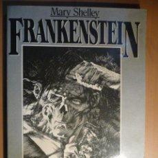 Cómics: FRANKENSTEIN. MARY SHELLEY/BERNI WRIGHTSON. LA URRACA. ¡¡¡¡MUY DIFÍCIL!!!!. Lote 27171344