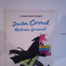 Cómics: DOCTOR CORRAL - MEDICINA GENERAL - CLAIRE BRETECHER - ED BETA - BUEN ESTADO - CJ 23 . Lote 52348370