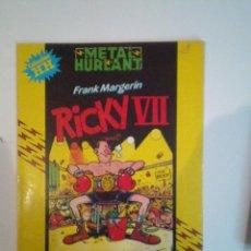 Cómics: RICKY VII - METAL HURLANT - FRANK MARGERIN - COLECCION HUMOR HUMANOIDE - BUEN ESTADO - CJ 24. Lote 52349726