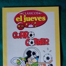 Cómics: CLASICOS EL JUEVES Nº 11 - CURRO CORNER. Lote 66874142