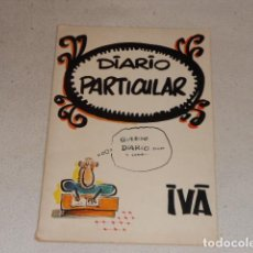Cómics: DIARIO PARTICULAR - IVÁ - HUMOR. COMIC CLASICO - IVA - EDITORIAL AMAIKA - 1974 - 1ª EDICION EL PAPUS. Lote 71693519
