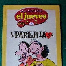 Cómics: CLASICOS EL JUEVES Nº 10 - LA PAREJITA, S.A.. Lote 73032039